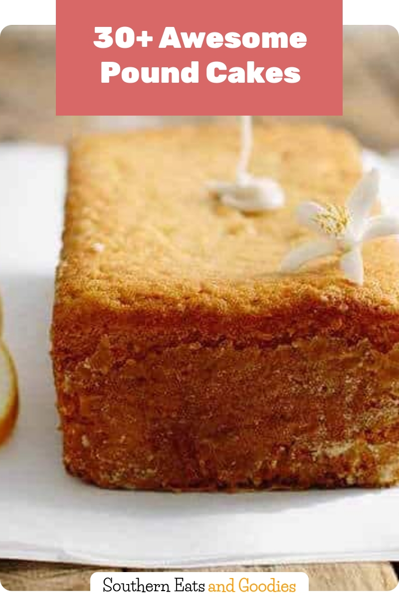 30+ Awesome Pound Cakes